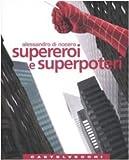 Supereroi e superpoteri. Miti fantastici e immaginario americano dalla guerra fredda al nuovo disordine mondiale