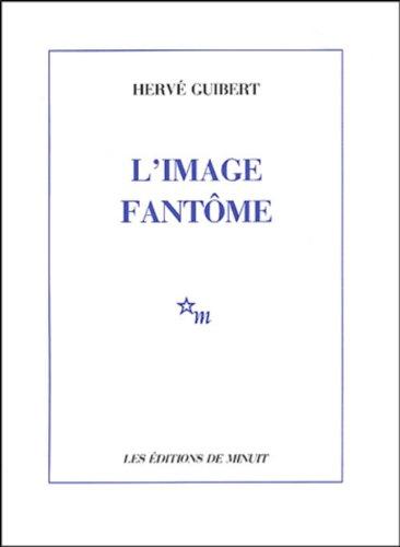 L'image fantôme (Fiction, Poetry & Drama) por Hervé Guibert