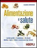 Alimentazione e salute. I principi nutritivi-Il metabolismo-Gli alimenti-Dietetica-Igiene. Per gli Ist. professionali alberghieri. Con espansione online