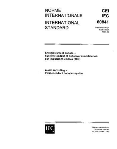 IEC 60841 Ed. 1.0 b:1988, Audio recording - PCM encoder/decoder system
