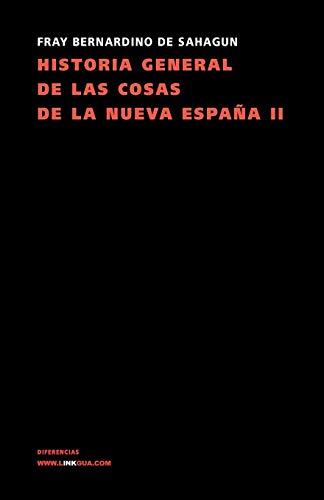 Historia general de las cosas de la Nueva España Ii (Memoria) (Spanish Edition) (Historia De Portugal)