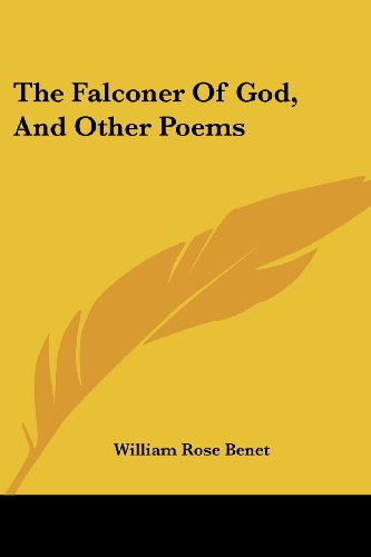 The Falconer of God, and Other Poems