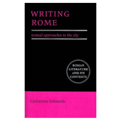 Writing Rome: Textual Approaches To The City (Roman Literature and its Contexts) by Catharine Edwards (1996-10-10)