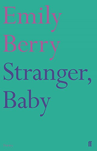 Stranger, Baby (Faber Poetry) por Emily Berry