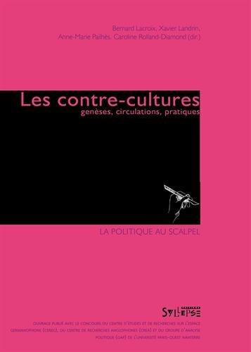 Les contre-cultures : Genèses, circulations, pratiques