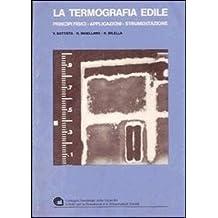 La termografia edile. Principi fisici-applicazioni-strumentazione (Quaderni IRIS-CNR)