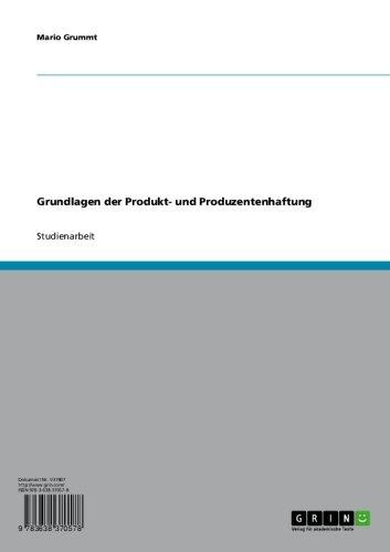 Grundlagen der Produkt- und Produzentenhaftung