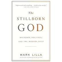 [(The Stillborn God: Religion, Politics, and the Modern West)] [Author: Mark Lilla] published on (September, 2008)