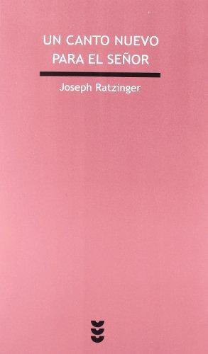 Un canto nuevo para el Señor (Verdad e Imagen) por Joseph Ratzinger