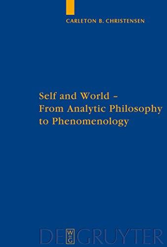 Self and World: From Analytic Philosophy to Phenomenology (Quellen und Studien zur Philosophie Book 89) (English Edition)