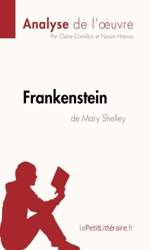 Frankenstein de Mary Shelley (Fiche de lecture): Résumé Complet Et Analyse Détaillée De L'oeuvre