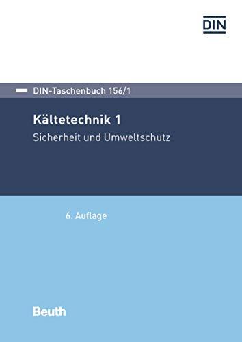 Kältetechnik 1: Sicherheit und Umweltschutz (DIN-Taschenbuch) -