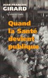 Quand la santé devient publique par J.-F. Girard