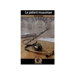 Le patient musulman : Guide pratique