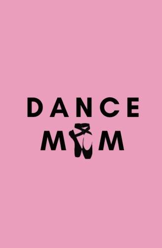 Dance Mom-t-shirt (Dance Mom: dance notebook, dance book, dance journal, dance diary, dance mom notebook, dance mom journal, dance mom diary, dance mom log, dance mom notes, dance mom book)