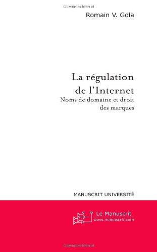 La Régulation de L'internet Noms de Domaine et Droit des Marques