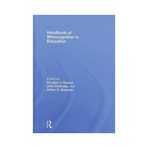 [(Handbook of Metacognition in Education)] [Edited by Douglas J. Hacker ] published on (July, 2009)