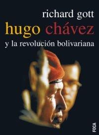 Hugo Chávez y la revolución bolivariana (Investigación) por Richard Gott