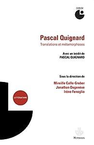 Pascal Quignard, translatio & metamorphosis par Pascal Quignard