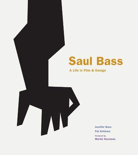 Saul Bass : A Life in Film & Design par Jennifer Bass