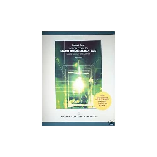 Introduction to Mass Communication: Media Literacy and Culture by Stanley J. Baran (2009-02-01)