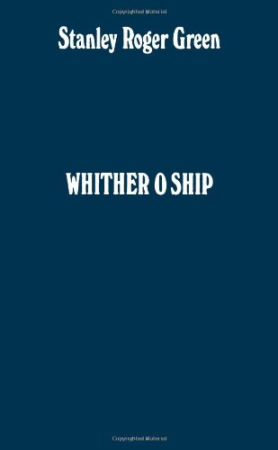 Whither O Ship: Adventures In A Tramp Steamer Stanley Steamer