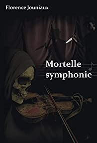 Mortelle symphonie par Florence Jouniaux