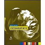 Fotografare. Tecnica e cultura fotografica. Per gli Ist. Professionali per i servizi commerciali