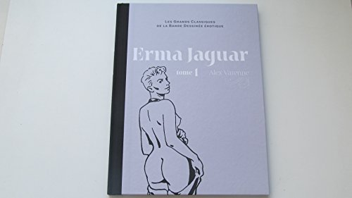 Les Grands Classiques de la Bande Dessinée Erotique _ Erma Jaguar Tome 1