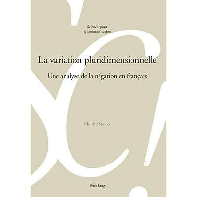 La variation pluridimensionnelle: Une analyse de la négation en français