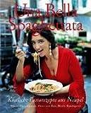 Una Bella Spaghettata: Köstliche Pastarezepte aus Neapel - Nikko Amandonico