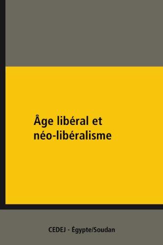 Lire Âge libéral et néo-libéralisme: VIe Rencontres franco-égyptiennes de science politique pdf epub