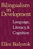 Bilingualism in Development Hardback: Language, Literacy, and Cognition