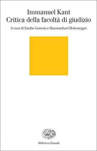 Critica della facoltà di giudizio (Piccola biblioteca Einaudi. Nuova serie Vol. 534) (Italian Edition) -