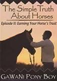 GAWANI PONY BOY Earning Your Horse's Trust