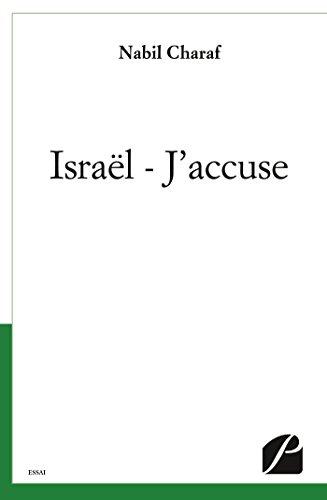 Israël - J'accuse (Essai) (French Edition)