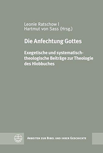 die-anfechtung-gottes-exegetische-und-systematisch-theologische-beitrage-zur-theologie-des-hiobbuche