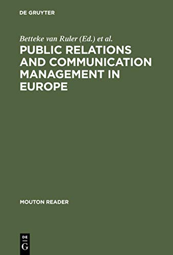 Public Relations and Communication Management in Europe: A Nation-by-Nation Introduction to Public Relations Theory and Practice (Mouton Reader) (English Edition)