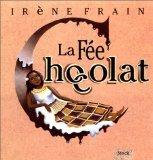 La fée Chocolat / Irène Frain |