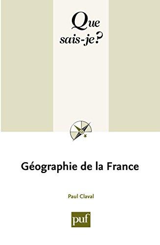 Géographie de la France: « Que sais-je ? » n° 1239