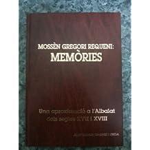 MOSSEN GREGORI REQUENI: MEMORIES. Una aproximació a l´Albalat dels segles XVII i XVIII