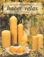 GUÍA DEL PRINCIPIANTE PARA HACER VELAS (Color) (Libro Práctico)