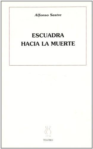 Portada del libro Escuadra hacía la muerte (Teatro Alfonso Sastre)