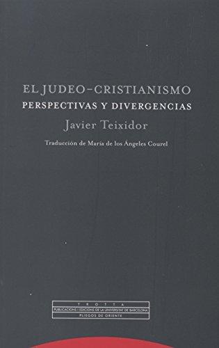 El judeo-cristianismo: Perspectivas y divergencias (Estructuras y procesos. Religión)