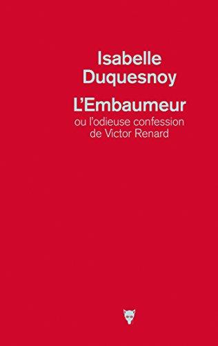 L'embaumeur : ou l'odieuse confession de Victor Renard
