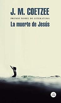 La muerte de Jesús par J.M. Coetzee