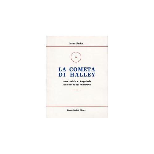 La Cometa Di Halley. Come Vederla E Fotografarla Con Le Carte E Le Effemeridi