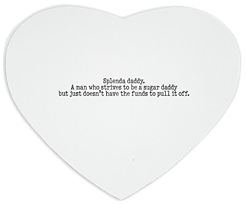 heartshaped-mousepad-with-splenda-daddy-a-man-who-strives-to-be-a-sugar-daddy-but-just-doesnt-have-t