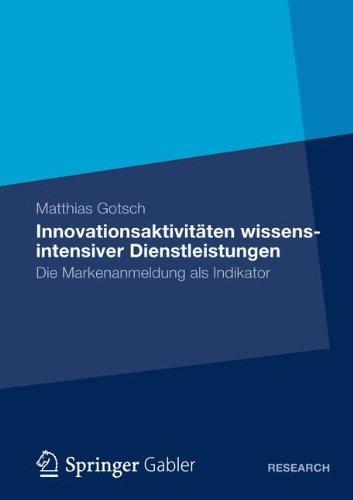 Innovationsaktivitäten wissensintensiver Dienstleistungen: Die Markenanmeldung als Indikator