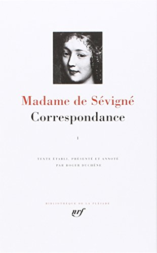 Madame de Sévigné : Correspondance, tome I Mars 1646 - Juillet 1675 par Madame de Sévigné